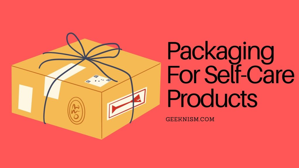 Packaging For Self-Care Products