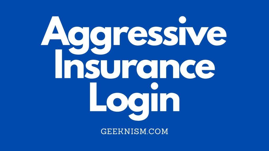 Aggressive Insurance Login