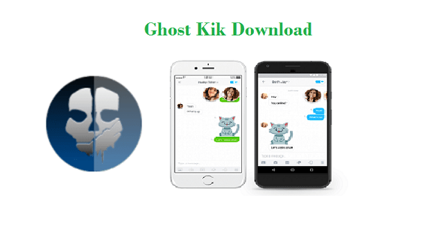 GhostKik APK (Ghost Kik) Download for Android/iOS/PC [Latest 2019 Edition]