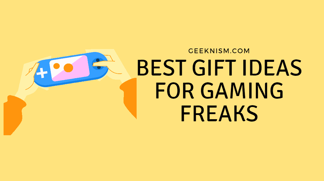Best Gift Ideas for Gaming Freaks