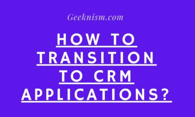 How to Transition to CRM Applications