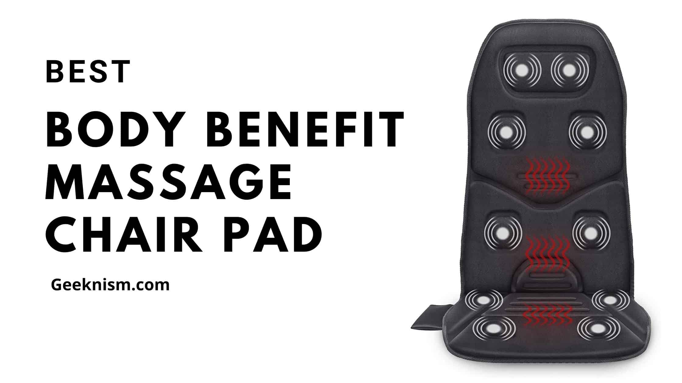 Best Body Benefits Massage Chair Pad 2021